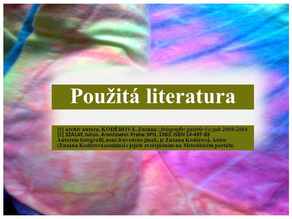 Použitá literatura [1] archiv autora, KODĚROVÁ, Zuzana.: fotografie: galerie ©c.zuk 2000-2014.